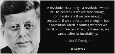 quote-a-revolution-is-coming-a-revolution-which-will-be-peaceful-if-we-are-wise-enough-compassionate-john-f-kennedy-36-45-58